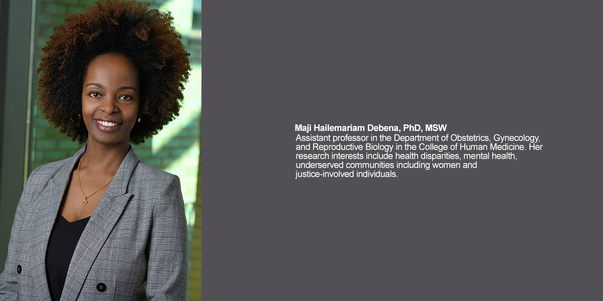 Maji Hailemariam Debena, PhD, MSW