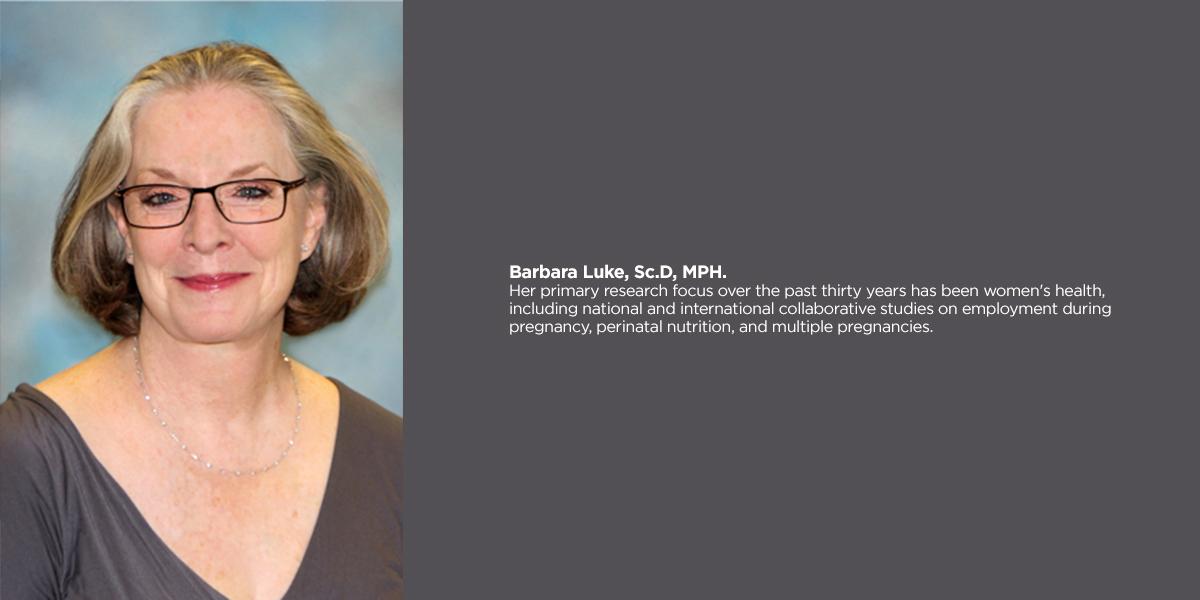 Barbara Luke, Sc.D, MPH.